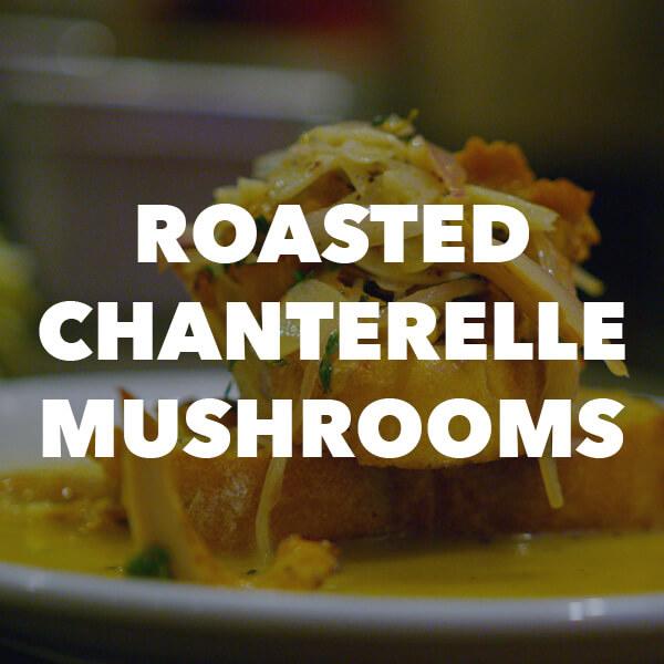 roasted chanterelle mushroom dish